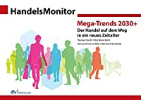 HandelsMonitor Mega-Trends 2030+: Der Handel auf dem Weg in ein neues Zeitalter