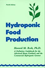 Hydroponic Food Production: A Definitive Guidebook of Soilless Food-growing Methods