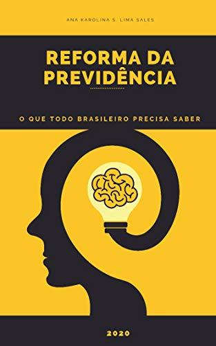 Reforma da Previdência: O que todo brasileiro precisa saber