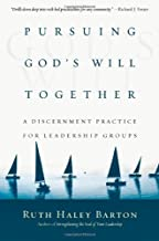 Pursuing God's Will Together: A Discernment Practice for Leadership Groups by Ruth Haley Barton (June 01,2012)