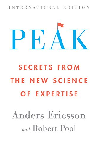 Peak (International Edition): Secrets from the New Science of Expertise
