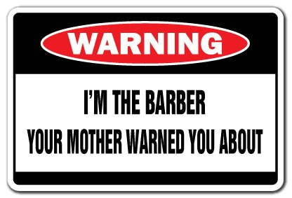 I'm The Barber Warning Sign Haircut Shop Hair Stylist Salon Manicure