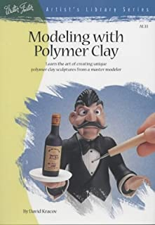 Modeling With Polymer Clay (Artist's Library Series)