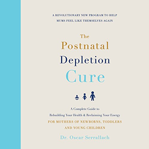 The Postnatal Depletion Cure                   By:                                                                                                                                 Dr Oscar Serrallach                               Narrated by:                                                                                                                                 Mark Englehardt                      Length: 9 hrs and 15 mins     8 ratings     Overall 4.5