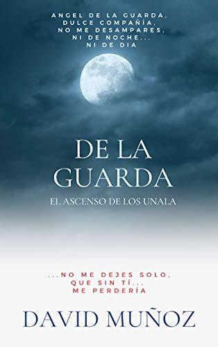 DE LA GUARDA de DAVID MUÑOZ LOPEZ