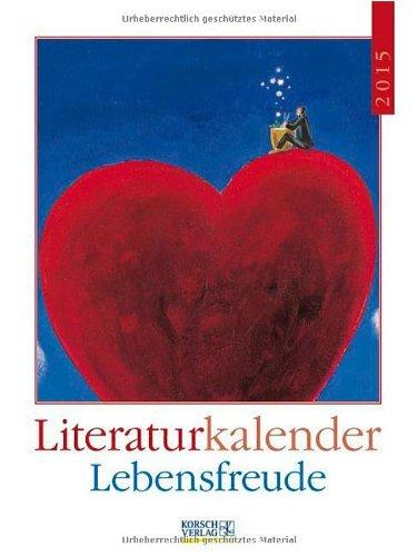 Lebensfreude 2015: Literatur-Wochenkalender
