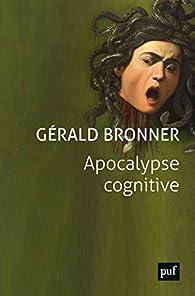 Apocalypse cognitive par Bronner