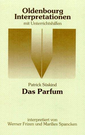 Oldenbourg Interpretationen, Bd.78, Das Parfum