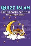 QUIZZ ISLAM POUR ENFANTS AGES DE 7 ANS ET PLUS.: Livre de questions et réponses pour améliorer les connaissances des enfants sur la religion de l'Islam.