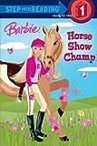 [Horse Show Champ (Barbie (Random House))] [Parker, Jessie] [May, 2009]