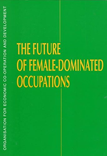 By OECD. Published by : OECD Publishing The Future of Female-dominated Occupations Paperback - October 1998