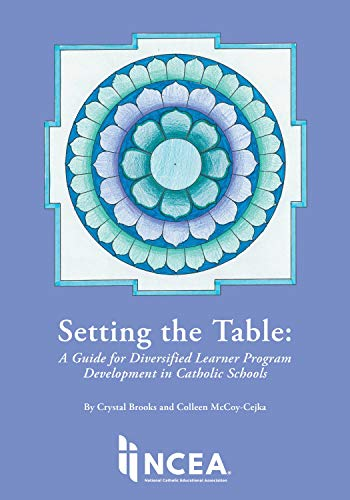 Setting the Table: A Guide for Diversified Learning Program Development in Catholic Schools (English Edition)