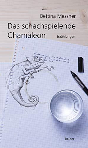 Das schachspielende Chamäleon: Erzählungen
