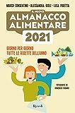 Il nuovo almanacco alimentare 2021: Giorno per giorno tutte le ricette dell'anno