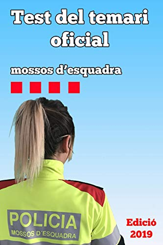 Test del Temari Oficial: Mossos d'Esquadra 2019