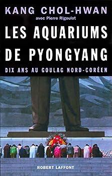 Les aquariums de Pyongyang dix ans au goulag nord-coréen  French Edition