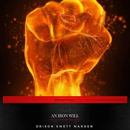 An Iron Will                   Written by:                                                                                                                                 Orison Swett Marden                               Narrated by:                                                                                                                                 Sinead Dixon                      Length: 1 hr and 35 mins     Not rated yet     Overall 0.0