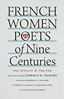 French Women Poets of Nine Centuries: The Distaff and the Pen
