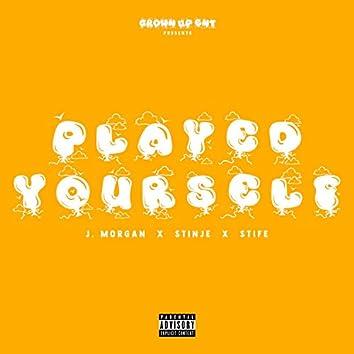 Played Yourself (feat. Stinje)
