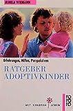 ISBN zu Ratgeber Adoptivkinder: Erfahrungen, Hilfen, Perspektiven