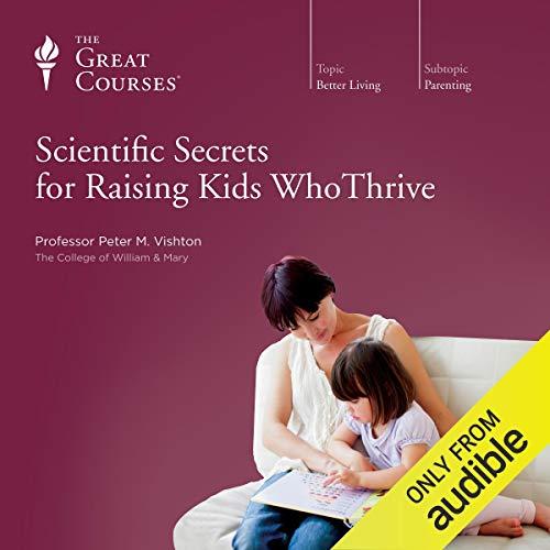 Couverture de Scientific Secrets for Raising Kids Who Thrive