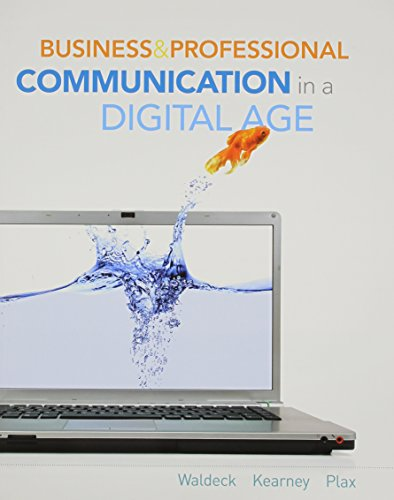Compare Textbook Prices for Business and Professional Communication in a Digital Age New s in Communication Studies 1 Edition ISBN 9780495807988 by Waldeck, Jennifer H.,Kearney, Patricia,Plax, Tim