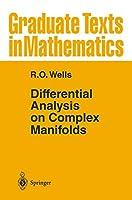 Differential Analysis on Complex Manifolds (Graduate Texts inMathematics, Vol 65)