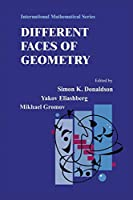 Different Faces of Geometry (International Mathematical Series, 3)