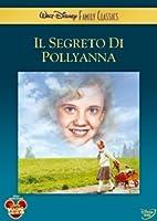 Il Segreto Di Pollyanna [Italian Edition]