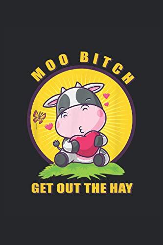 Moo bitch get out the hay: Kühe Muhviehstar, Kuhl Notizbuch. Ein Taschenbuch A5 mit 108 karierten Seiten. Ein Motiv für Landwirte, Landwirtin, Bauern, Bäuerin und Kuhfans.