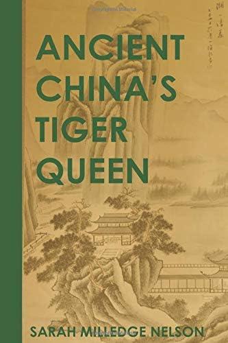 Ancient China s Tiger Queen A Novel of Shang China product image