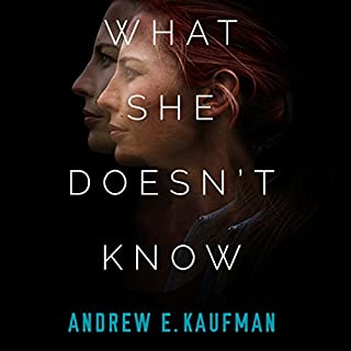 What She Doesn't Know     A Psychological Thriller              By:                                                                                                                                 Andrew E. Kaufman                               Narrated by:                                                                                                                                 Christina Traister                      Length: 9 hrs and 6 mins     2 ratings     Overall 4.0