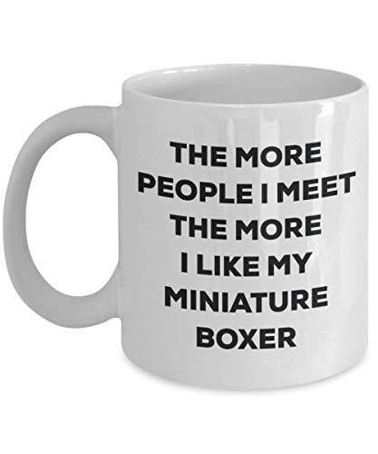N\A Cuantas más Personas conozco, más me Gusta mi Taza de Boxeador en Miniatura - Taza de café Divertida - Idea Amantes de los Perros