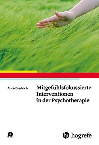 Mitgefühlsfokussierte Interventionen in der Psychotherapie