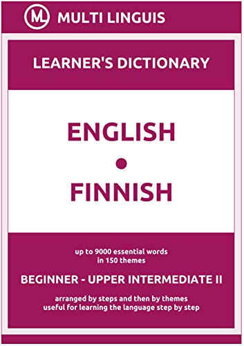 English-Finnish (the Step-Theme-Arranged Learner's Dictionary, Steps 1 - 6) (Finnish Language) (English Edition)