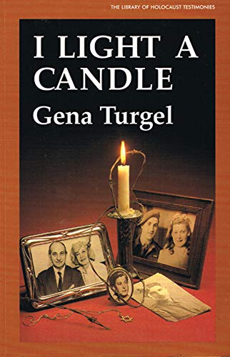 I Light A Candle (The Library of Holocaust Testimonies)
