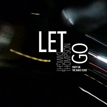 Let Go (Party on the Dance Floor)