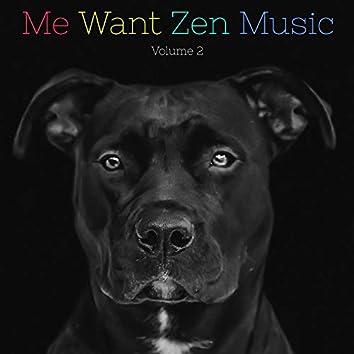 Me Want Zen Music, Vol. 2