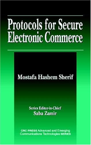 Compare Textbook Prices for Protocols for Secure Electronic Commerce 1 Edition ISBN 9780849395970 by Mostafa Hashem Sherif