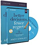 Better Decisions, Fewer Regrets Study Guide with DVD: 5 Questions to Help You Determine Your Next Move