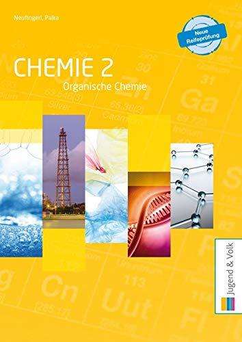 Chemie 2: Organische Chemie: Schülerband: Allgemeine und anorganische Chemie / Organische Chemie / Organische Chemie: Schülerband (Chemie: Allgemeine und anorganische Chemie / Organische Chemie)