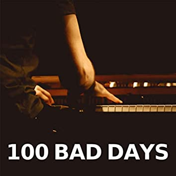 100 Bad Days (Piano Version)