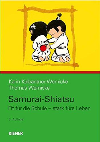Samurai-Shiatsu: Fit für die Schule – stark fürs Leben