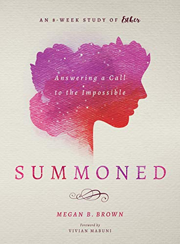 Summoned: Answering a Call to the Impossible: an 8-Week Study of Esther