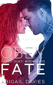 Obey Fate: (Cade & Aria: Easton Family Saga) (Fated Duet Book 2) by [Abigail Davies]
