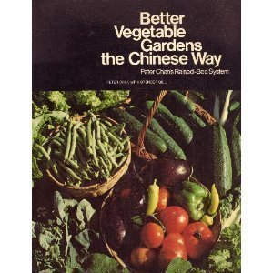 Better Vegetable Gardens the Chinese Way: Peter Chan's Raised-Bed System