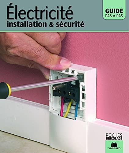 Electricité, installation et sécurité : Guide pas à pas
