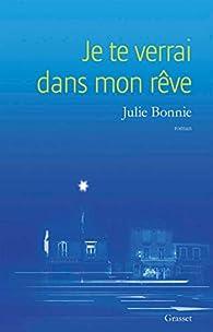 Je te verrai dans mon rêve par Julie Bonnie