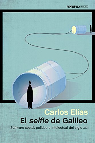El selfie de Galileo: Software social, político e intelectual del siglo XXI (ATALAYA)