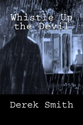 Whistle Up the Devil by Derek Smith(2015-07-21)